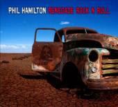 Phil Hamilton: Renegade Rock \'N\' Roll (2012)