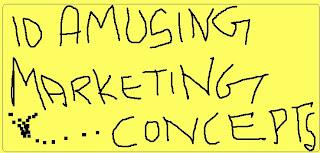 10 Amusing Marketing Concepts