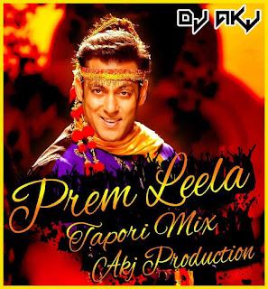 Prem-Leela-Prem-Ratan-Dhan-Payo-Dj-Akj-Tapori-Mix