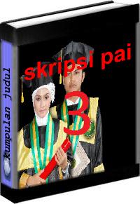 Kumpulan Judul dan Skripsi PAI Tarbiyah Volume 3