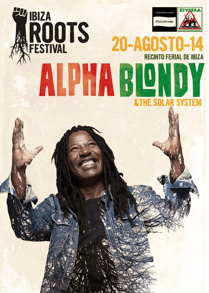 IBIZA ROOTS FESTIVAL presenta: ALPHA BLONDY & The Solar System  en directo en Ibiza  20 de Agosto de 2014