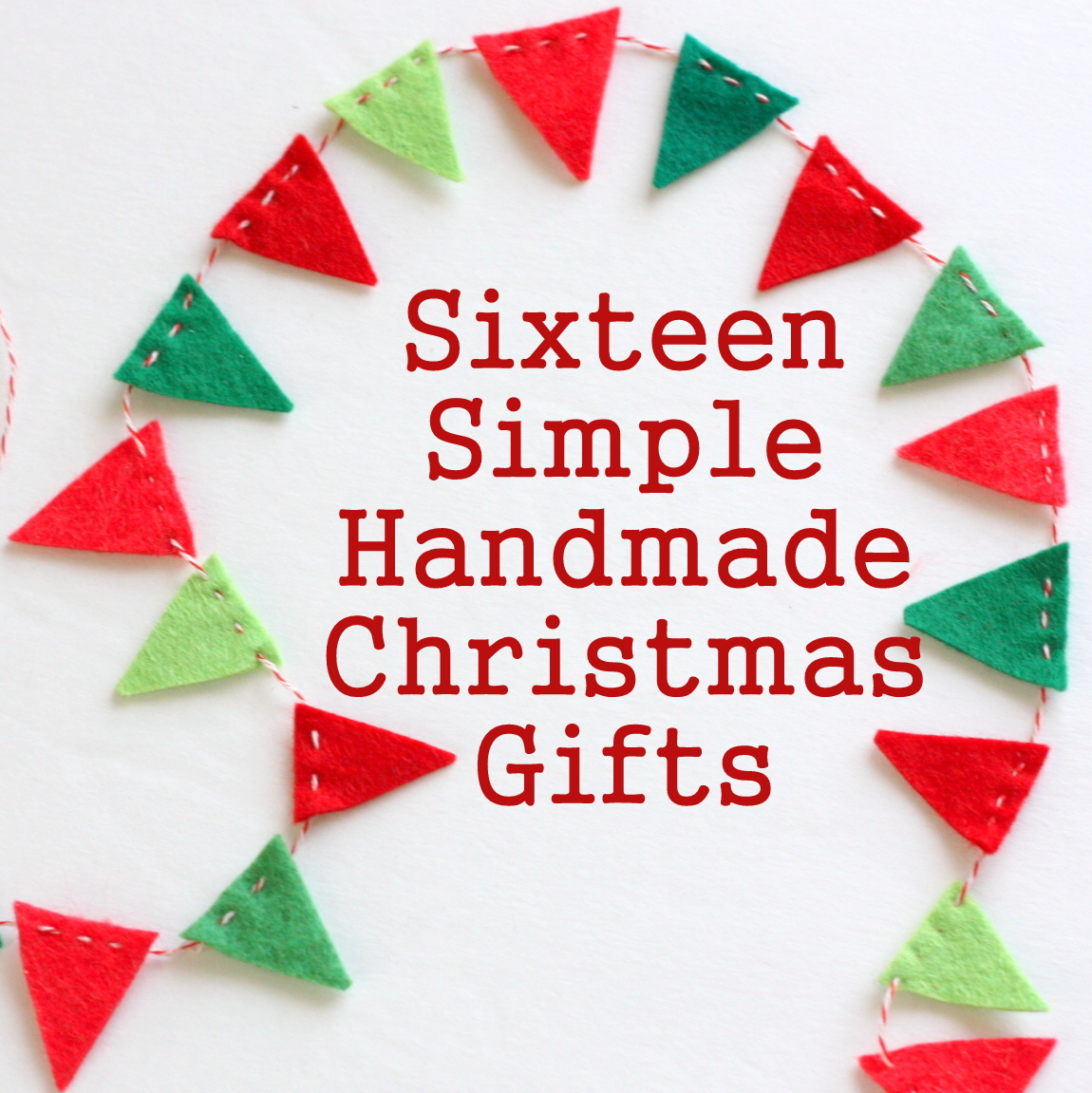16 Simple Handmade Christmas Gift tutorials - Diary of a Quilter - a ...