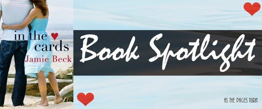 Book Spotlight + Author Guest Post – In the Cards by Jamie Beck