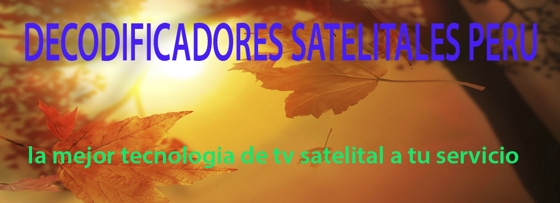 decodificadores  satelitales  peru