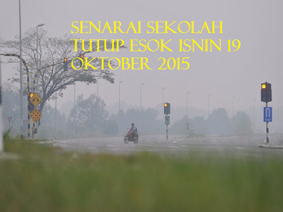 Jerebu - Sekolah Tutup Esok Isnin 19 Oktober 2015
