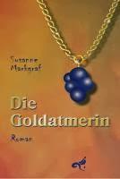 http://claudiasbuchstabenhimmel.blogspot.de/2014/02/die-goldatmerin-von-claudia.html