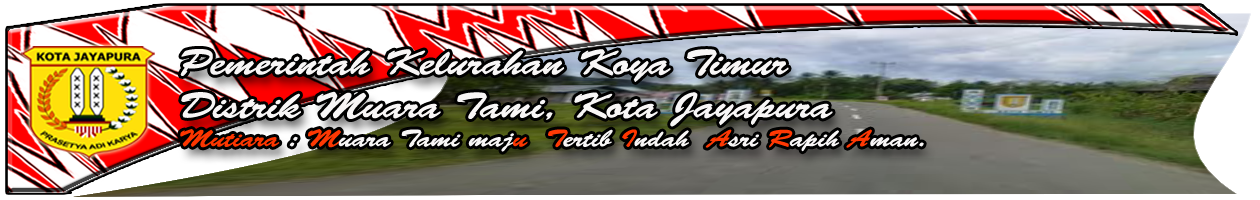 Pemerintah Kelurahan Koya Timur, Distrik Muara Tami, Kota Jayapura, Provinsi Papua.