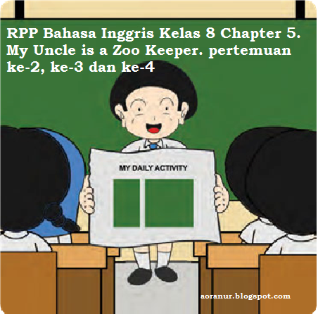 Rpp Bahasa Inggris Kelas 8 Chapter 5 My Uncle Is A Zoo