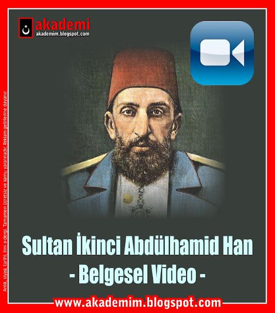 Sultan İkinci Abdülhamid Han - Belgesel Video -