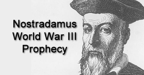 nostradamus predictions world war 3