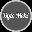 Byte Meh!