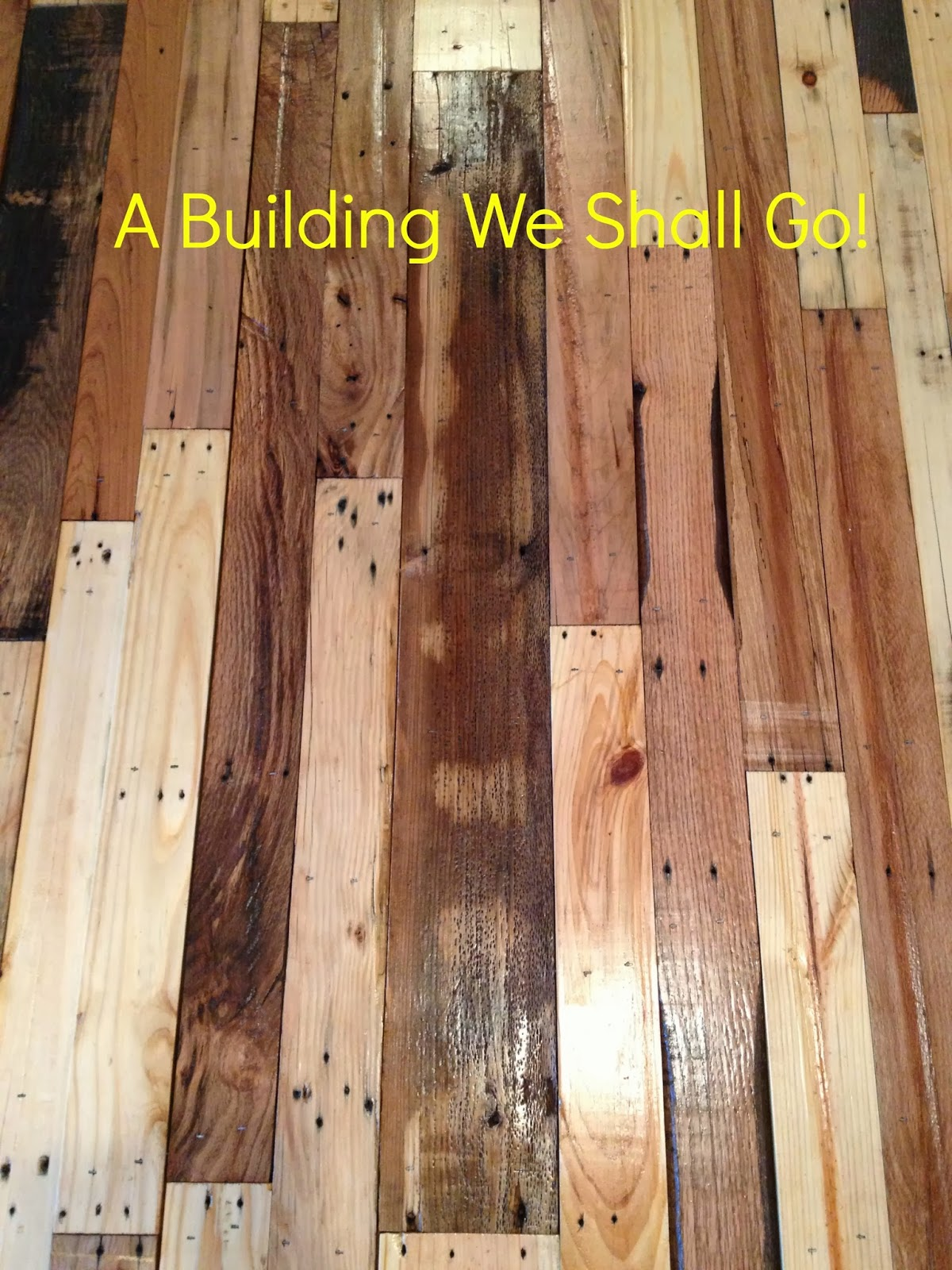 The Art Of Pallet Wood Flooring - A Building We Shall Go!: The Art Of Pallet Wood Flooring