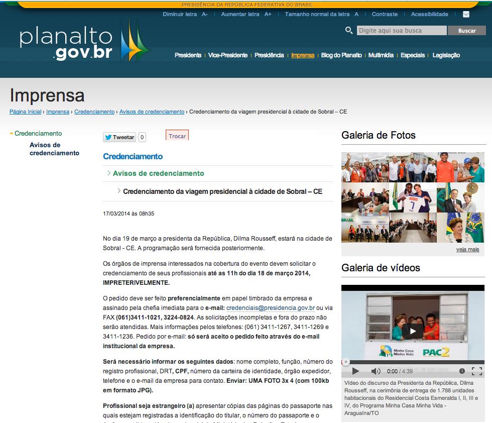 http://www2.planalto.gov.br/imprensa/credenciais/avisos-de-credenciamento/credenciamento-da-viagem-presidencial-a-cidade-de-sobral-2013-ce