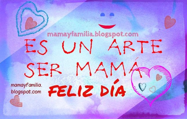 Para todas las Madres, Es un Arte Ser Mamá, Video Poema - Reflexión. Mamá y familia. Linda canción, poema por Mery Bracho. Imágenes feliz día de las madres, cumpleaños.