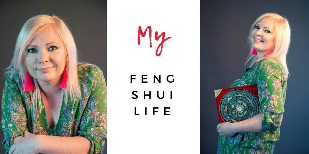 My feng shui life. Fengshuita, kiinalaista astrologiaa ja oman elämän voimaannuttamista