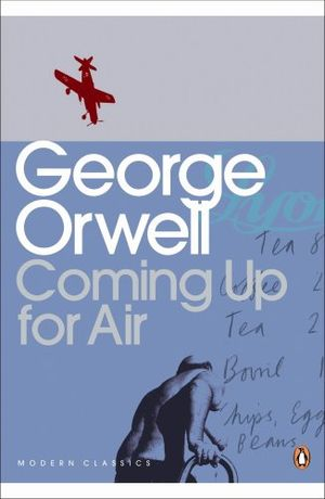 Books And Things And Tea Coming Up For Air By George Orwell