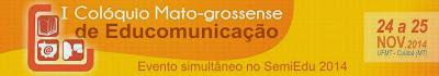I Colóquio Mato-grossense de Educomunicação