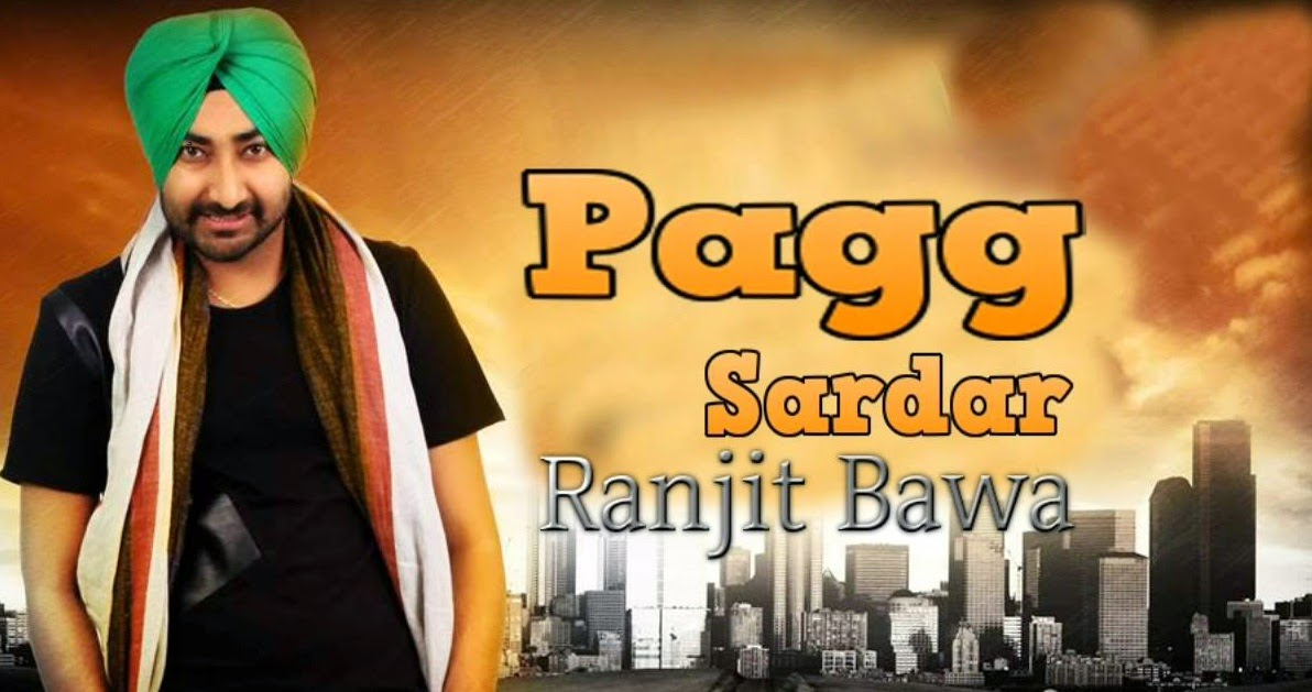 Sardar mp3 download lyrics & hd official video - ranjit bawa mitti da bawa