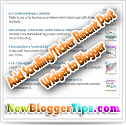 Add Scrolling/Ticker Recent Post Gadget For Blogger