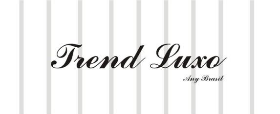 Trend Luxo!