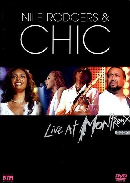 Nile Rodgers & CHIC Live at Montreux 2004 DVDRip.avi