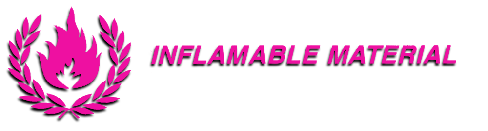 Inflamable Material