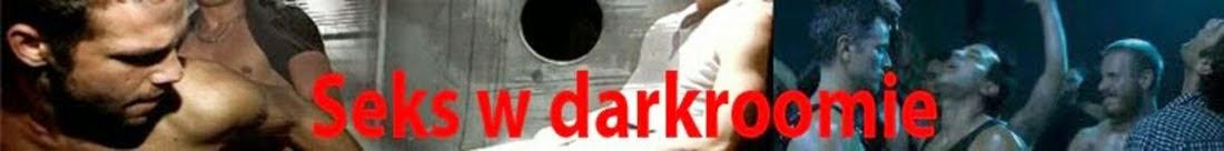 Seks w darkroomie