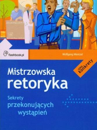 "Okładka książki pt. ""Mistrzowska retoryka"""