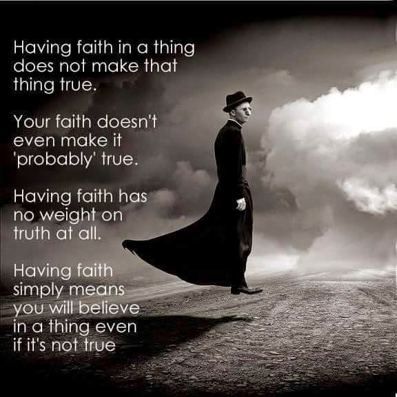 Faith Does Not Make It True Religous Picture Quote