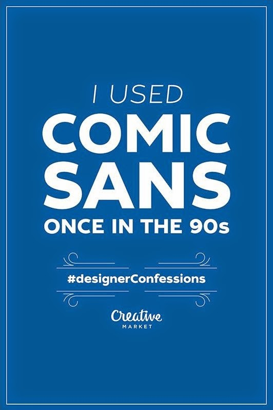 Hello, my name is Jordi and I used Comic Sans once in the 90s