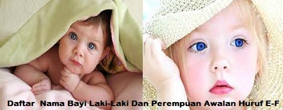 Nama Bayi Laki-Laki & Perempuan Awalan Huruf E - F