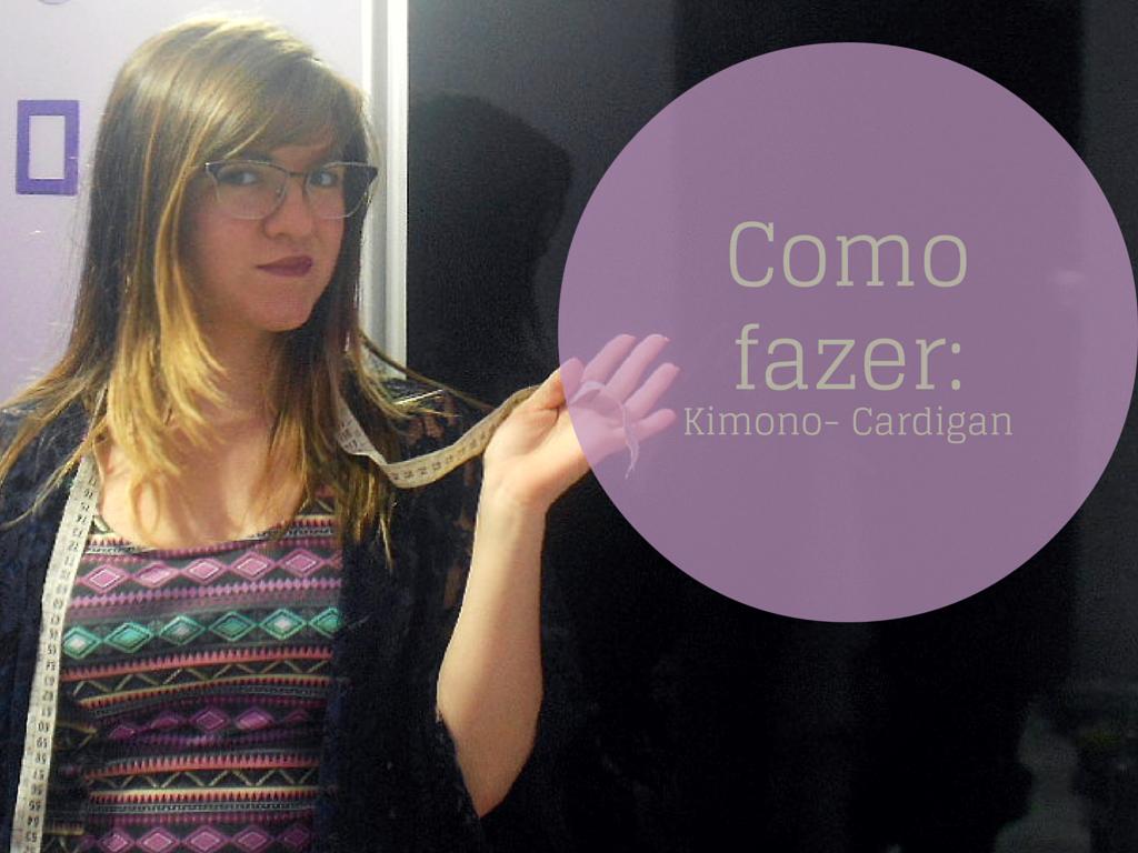 Tutorial: Como fazer Kimono Cardigan