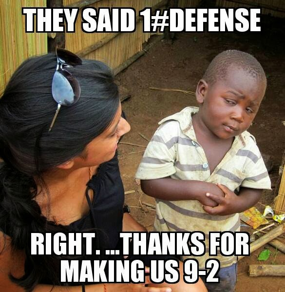 they said 1#defense right. ...thanks for making us 9-2
