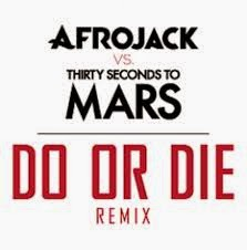 30 (Thirty) Seconds To Mars Vs Afrojack - Do Or Die