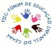 FÓRUM DE EDUCAÇÃO INFANTIL DO CEARÁ-FEIC
