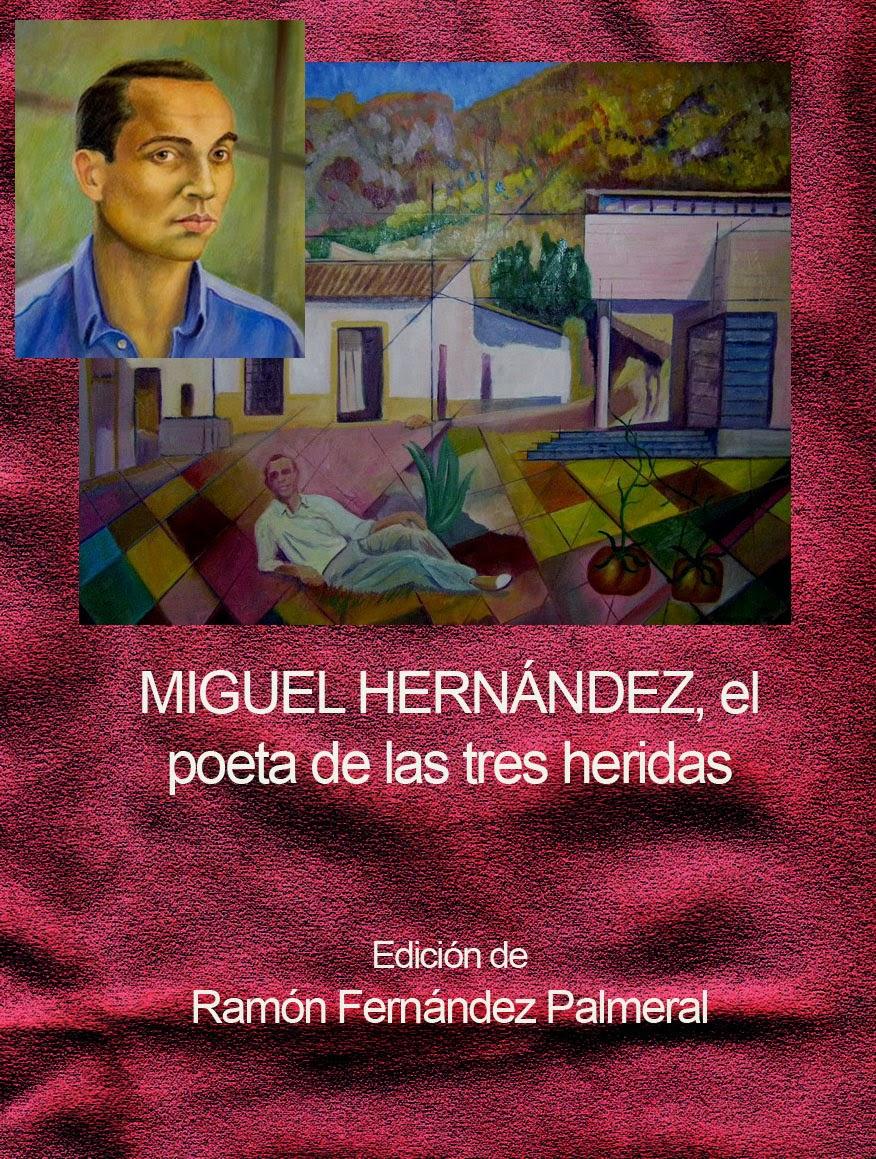 Miguel Hernández, el poeta de la tres heridas