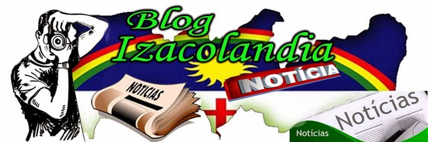 blog Izacolândia Noticias
