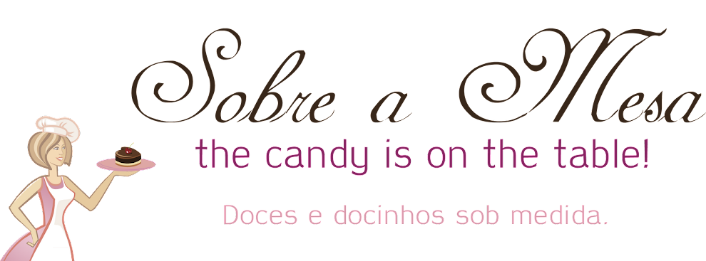 Sobre a Mesa - the candy is on the table!