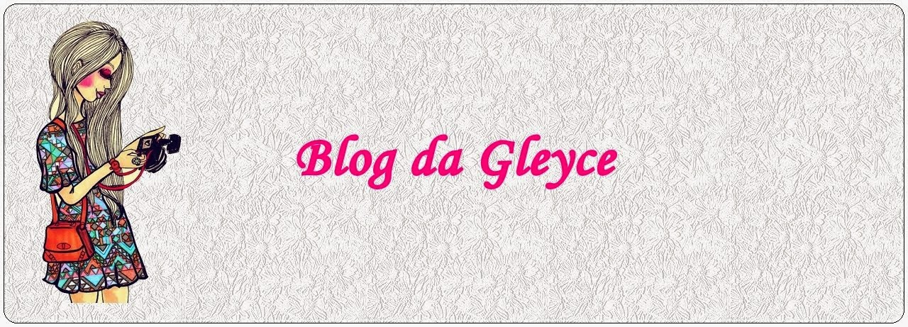 Blog da Gleyce