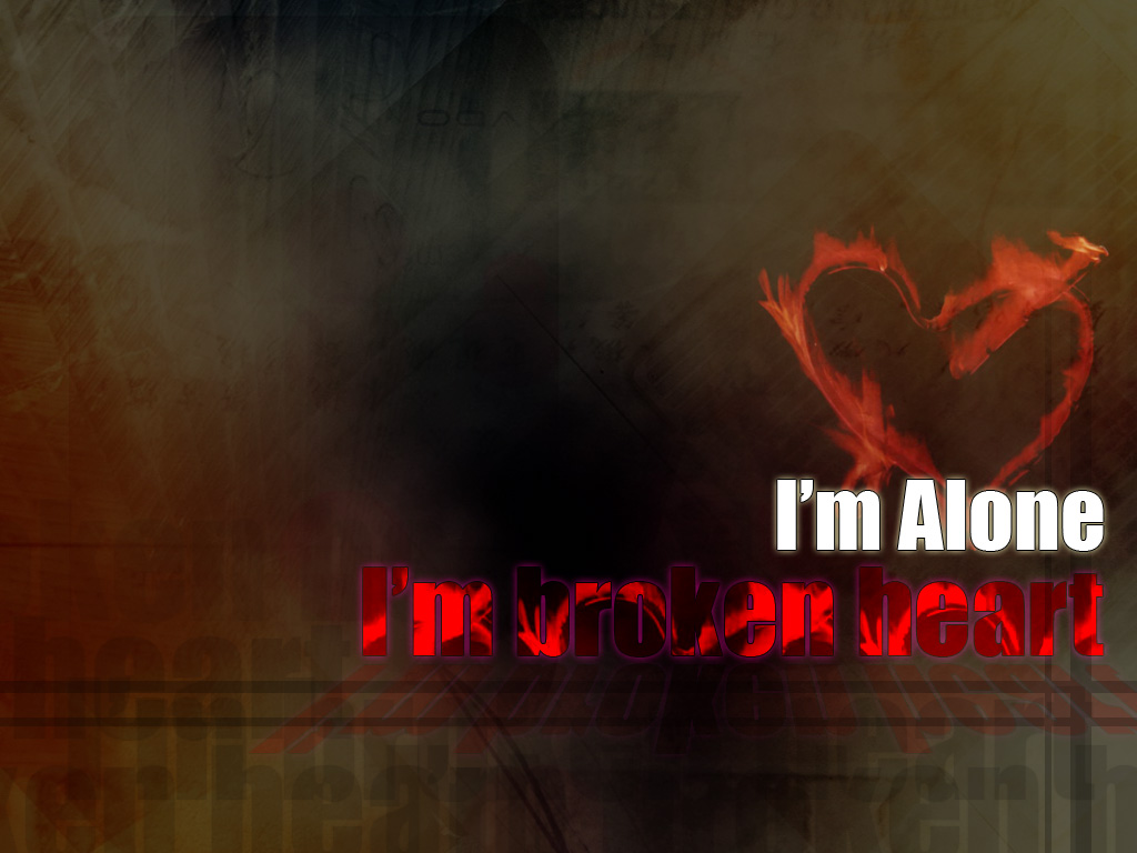 http://1.bp.blogspot.com/-TiS-E4_bxzI/UBBLKoRd30I/AAAAAAAAAzs/zI2FA2som7U/s1600/Im+Alone+Broken+Heart+HD+Wallpaper.jpg