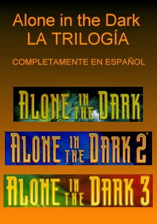 Alone in the Dark - La Trilogía!