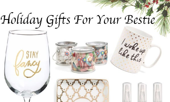 Holiday Gift Guide : For Your Bestie