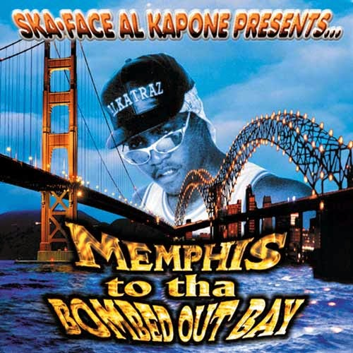 Ska-Face Al Kapone - Memphis To Tha Bombed Out Bay
