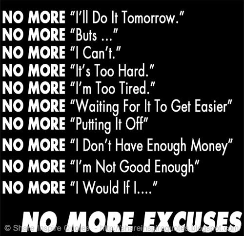 no more excuses share inspire quotes inspiring