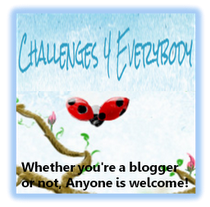 Challenges 4 Everybody Blogspot