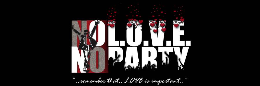 No L.O.V.E. No Party