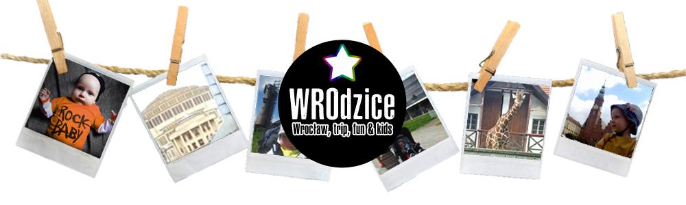 WROdzice - Wrocław dzieci rodzice atrakcje blog