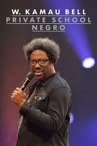 Watch W. Kamau Bell: Private School Negro Online Free in HD