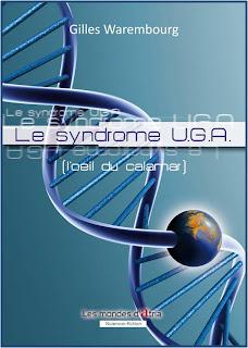 Le syndrome U.G.A. : L'oeil du calamar - Gilles Warembourg