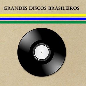 Grandes Discos Brasileiros
